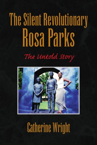 The Silent Revolutionary Rosa Parks: The Untold Story