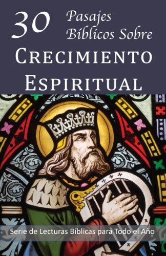 David James Rae - 30 Pasajes Bíblicos Sobre Crecimiento Espiritual (Serie de Lecturas Bíblicas para Todo el Año) (Spanish Edition)