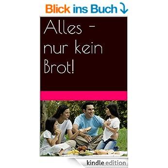http://www.amazon.de/Alles-kein-Ideen-warme-Abendessen-ebook/dp/B00JPMH1UQ/ref=sr_1_1?ie=UTF8&qid=1420377525&sr=8-1&keywords=Alles+nur+kein+Brot