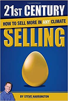 21st Century Selling: How To Sell More In Any Climate