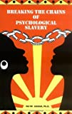 img - for Breaking the Chains of Psychological Slavery by Na'im Akbar (1996-08-03) book / textbook / text book