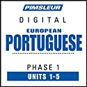 Port (Euro) Phase 1, Unit 01-05: Learn to Speak and Understand Portuguese (European) with Pimsleur Language Programs