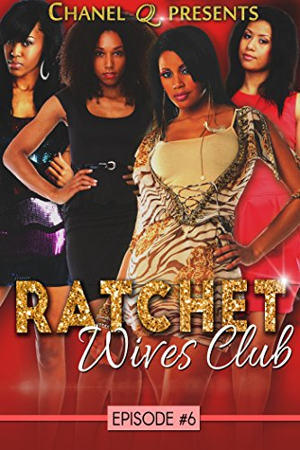 ratchet-wives-club-episode-6