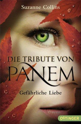 Die Tribute von Panem - Gefährliche Liebe von Suzanne Collins