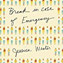 Break in Case of Emergency Audiobook by Jessica Winter Narrated by Xe Sands