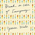 Break in Case of Emergency | Jessica Winter