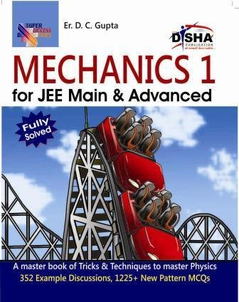Mechanics 1 for JEE Main & JEE Advanced (Fully Solved) (Old Edition) (Old Edition)