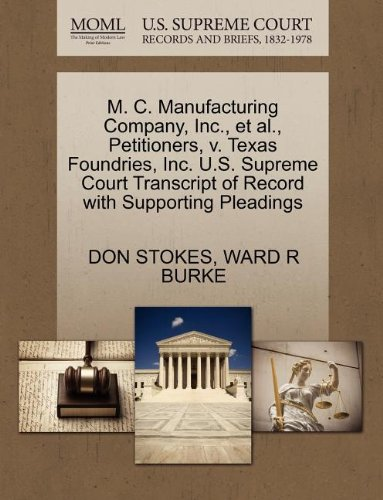 M. C. Manufacturing Company, Inc., et al., Petitioners, v. Texas Foundries, Inc. U.S. Supreme Court Transcript of Record with Supporting Pleadings