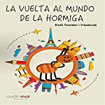 La vuelta al mundo de la hormiga Miga [Around the World of Miga the Ant]   Emili Teixidor