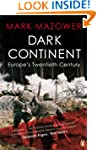 Dark Continent: Europe's Twentieth Ce...
