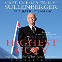 Highest Duty: My Search for What Really Mattered (       UNABRIDGED) by Chesley B. Sullenberger, Jeffrey Zaslow Narrated by Michael McConnohie, Chesley B. Sullenberger