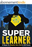 Super Learner: 5 Steps To Master Any...
