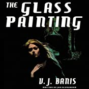 The Glass Painting | [Victor J. Banis]