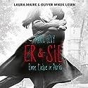 Er & Sie: Eine Liebe in Paris Hörbuch von Marc Levy Gesprochen von: Laura Maire, Oliver Wnuk