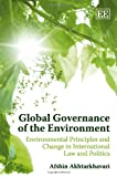 img - for Global Governance of the Environment: Environmental Principles and Change In International Law and Politics book / textbook / text book