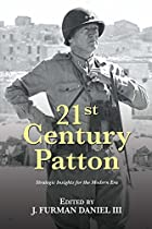 21ST CENTURY PATTON: STRATEGIC INSIGHTS FOR THE MODERN ERA (21ST CENTURY FOUNDATIONS)  FROM NAVAL INSTITUTE PRESS