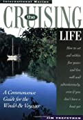 Amazon.com: The Cruising Life: A Commonsense Guide for the Would-Be Voyager (9780070653603): Jim Trefethen: Books