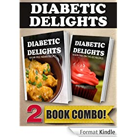 Sugar-Free Indian Recipes and Sugar-Free On-The-Go Recipes: 2 Book Combo (Diabetic Delights) (English Edition)