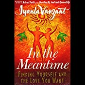 In The Meantime: Finding Yourself and the Love You Want   [Iyanla Vanzant]