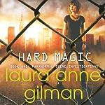 Hard Magic: Paranormal Scene Investigations, Book 1 | Laura Anne Gilman