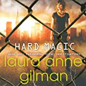 Hard Magic: Paranormal Scene Investigations, Book 1 | [Laura Anne Gilman]