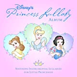 Princess Lullaby: Soothing Instrumental Lullabies For Little Princesses
