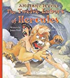 img - for By James Evelyn Ford The Twelve Labors of Hercules (Ancient Myths (Picture Window Books)) [Library Binding] book / textbook / text book