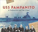 USS Pampanito: A Submarine and Her Crew by Carl Nolte (2001-11-01)