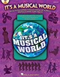 It's a Musical World: Multicultural Collection of Songs, Dances and Fun Facts (Music Express Books) (1423464923) by Higgins, John