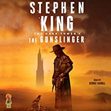The Gunslinger: The Dark Tower, Book 1 Audiobook by Stephen King Narrated by George Guidall