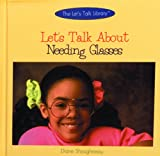Let's Talk About Needing Glasses (The Let's Talk Library)
