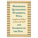 Memorable Quotations: Humorists, Wits, and Satirists of the Past
