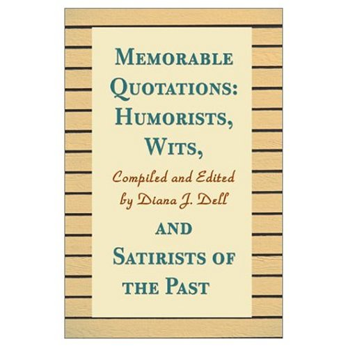 memorable-quotations-humorists-wits-and-satirists-of-the-past