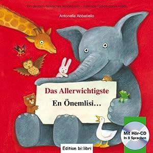 Das Allerwichtigste / En Önemlisi: ein deutsch-türkisches Kinderbuch