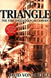 Triangle: The Fire That Changed America (0871138743) by David Von Drehle