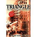 Triangle: The Fire That Changed America ~ Dave Von Drehle