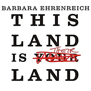 This Land Is Their Land: Reports from a Divided Nation | [Barbara Ehrenreich]
