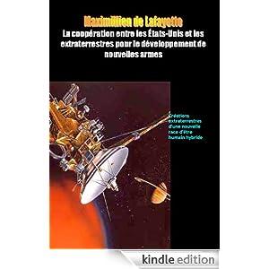 LA COOPERATION ENTRE LES ÉTATS-UNIS LES EXTRATERRESTRES POUR LE DEVELOPPEMENT DE NOUVELLES ARMES (French Edition)