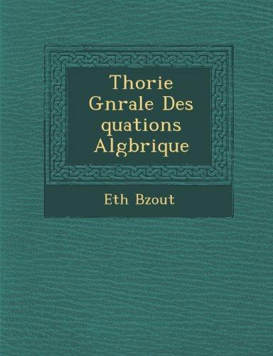 Thorie Gnrale Des quations Algbrique