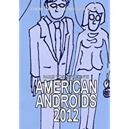 American Androids 2012