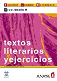 img - for Textos literarios y ejercicios. Nivel Medio II (Spanish Edition) book / textbook / text book