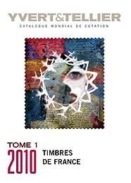 Catalogue de timbres-poste : Tome 1, France : émissions générales des colonies