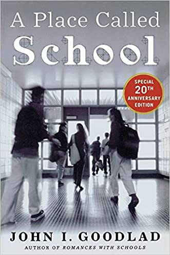 A Place Called School : Twentieth Anniversary Edition written by John Goodlad