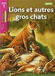Lions et autres gros chats Niveau 1 -...
