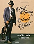 Neil Young: Heart of Gold: Die Chroni...