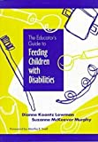 img - for The Educator's Guide to Feeding Children with Disabilities book / textbook / text book