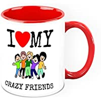 HomeSoGood I Have Crazy Friends White Ceramic Coffee Mug - 325 Ml