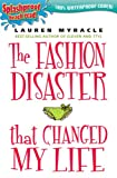 The Fashion Disaster that Changed my Life (Splashproof edition) (0142408611) by Myracle, Lauren