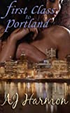 First Class to Portland (First Class Novels) (Volume 2)