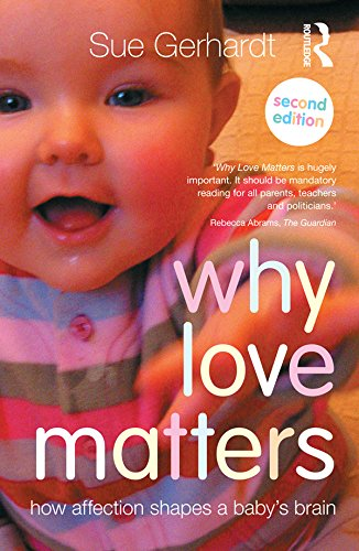 Why Love Matters: How Affection Shapes A Baby'S Brain front-801054